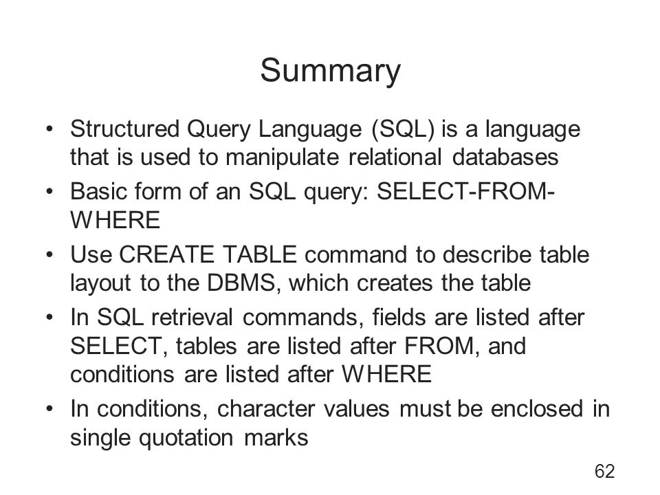 Summary Structured Query Language (SQL) is a language that is used to manipulate relational databases.