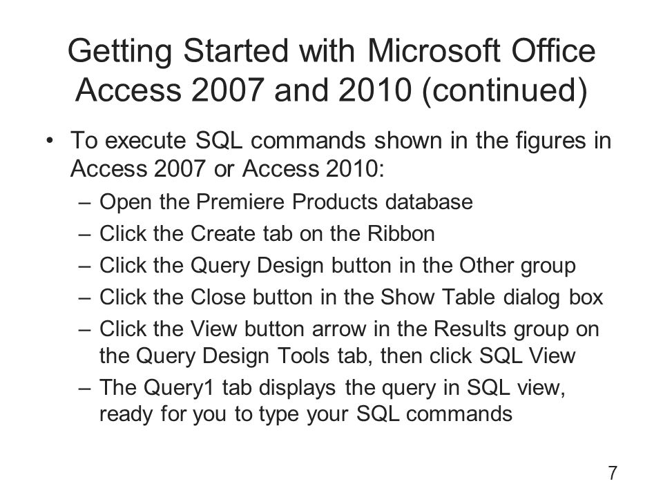Getting Started with Microsoft Office Access 2007 and 2010 (continued)