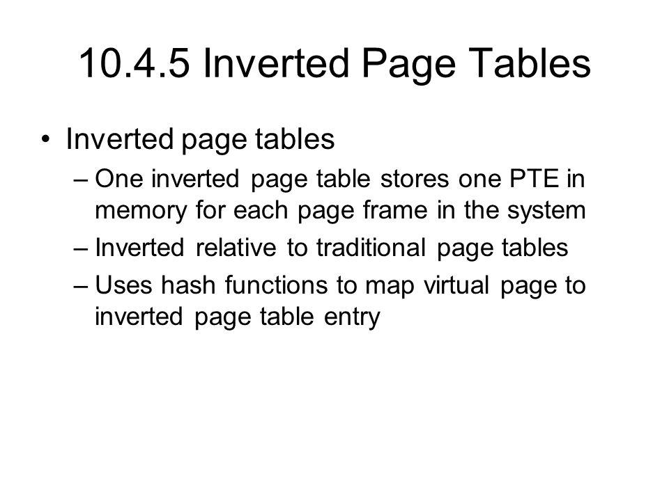 10.4.5 Inverted Page Tables Inverted page tables
