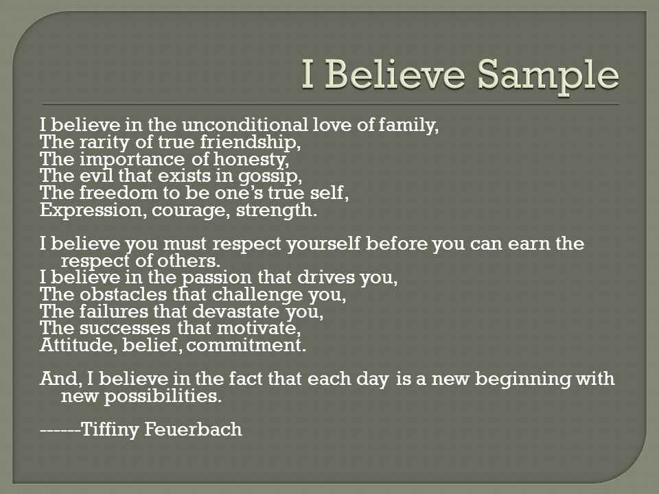 I Believe Sample I believe in the unconditional love of family,