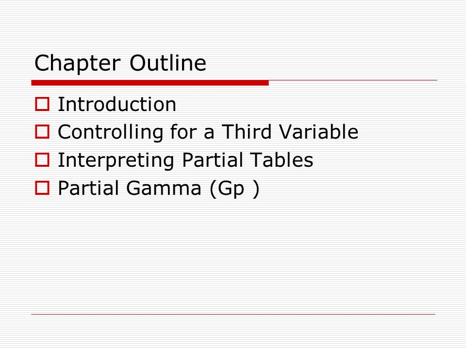 Chapter Outline Introduction Controlling for a Third Variable