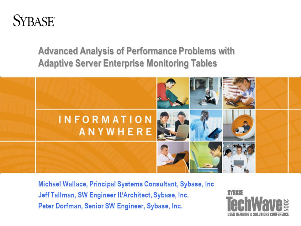 Advanced Analysis of Performance Problems with Adaptive Server Enterprise Monitoring Tables