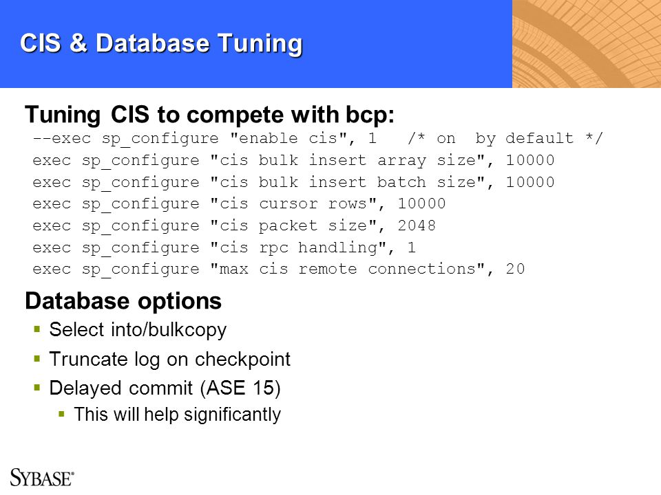 CIS & Database Tuning Tuning CIS to compete with bcp: Database options