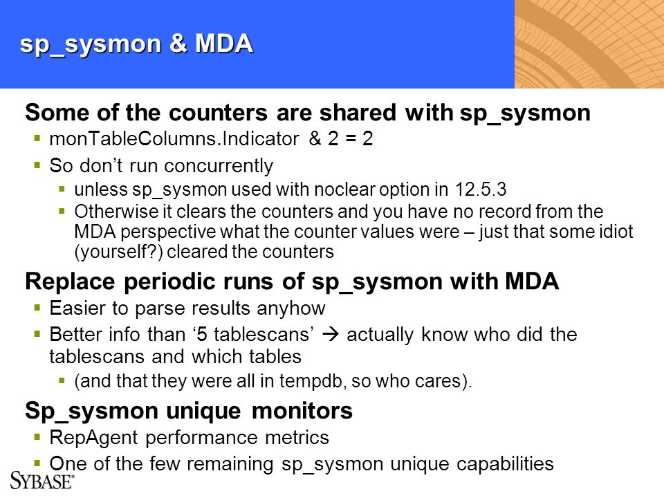 sp_sysmon & MDA Some of the counters are shared with sp_sysmon