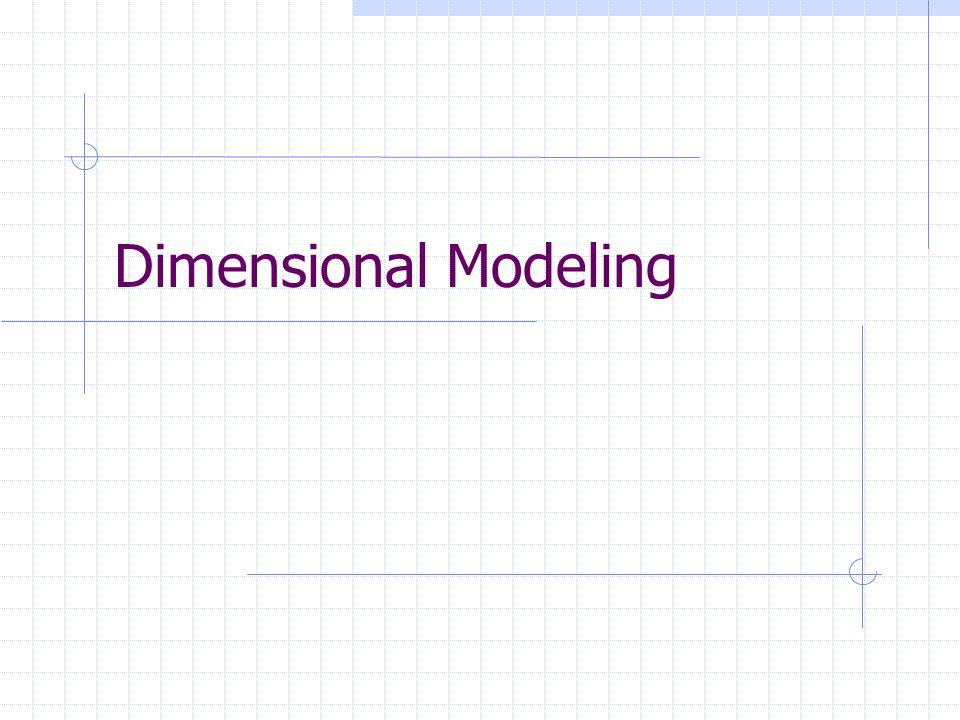 Dimensional Modeling