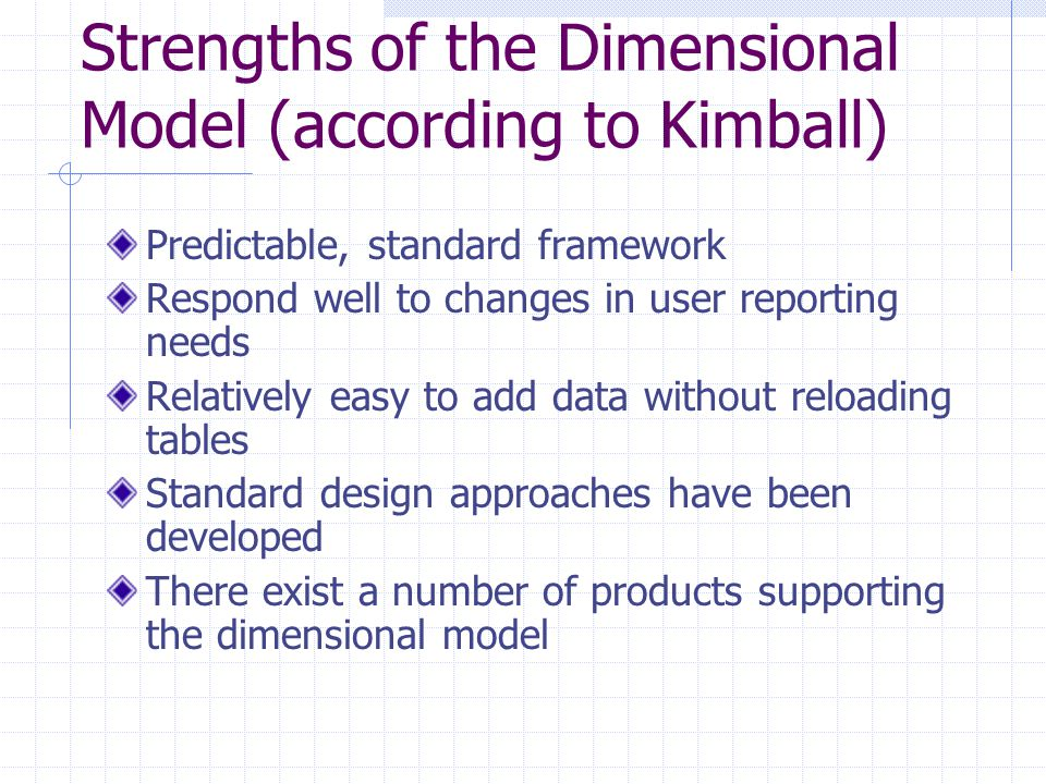 Strengths of the Dimensional Model (according to Kimball)