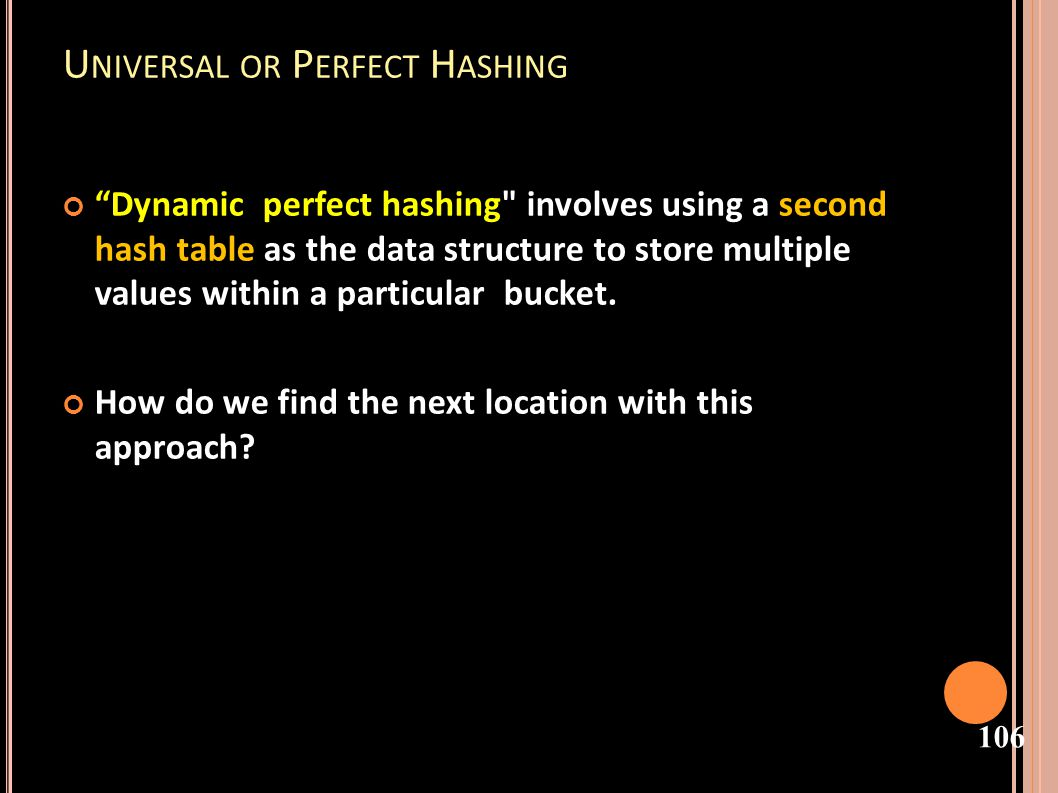 Universal or Perfect Hashing