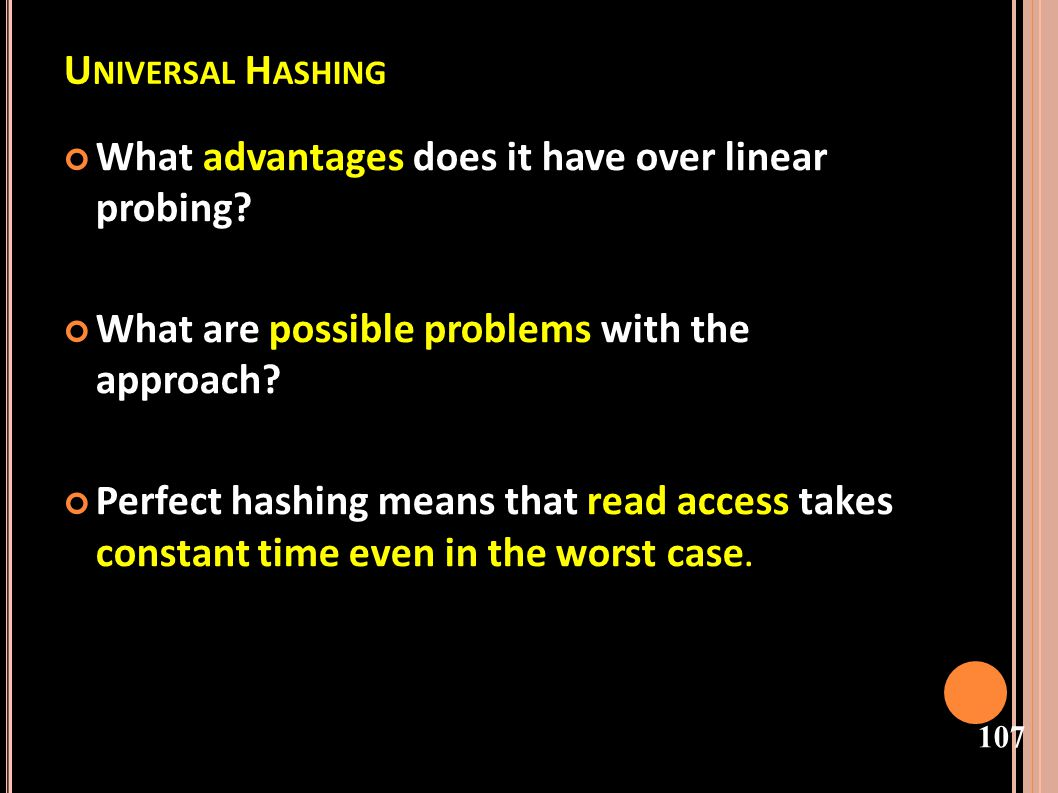 Universal Hashing What advantages does it have over linear probing