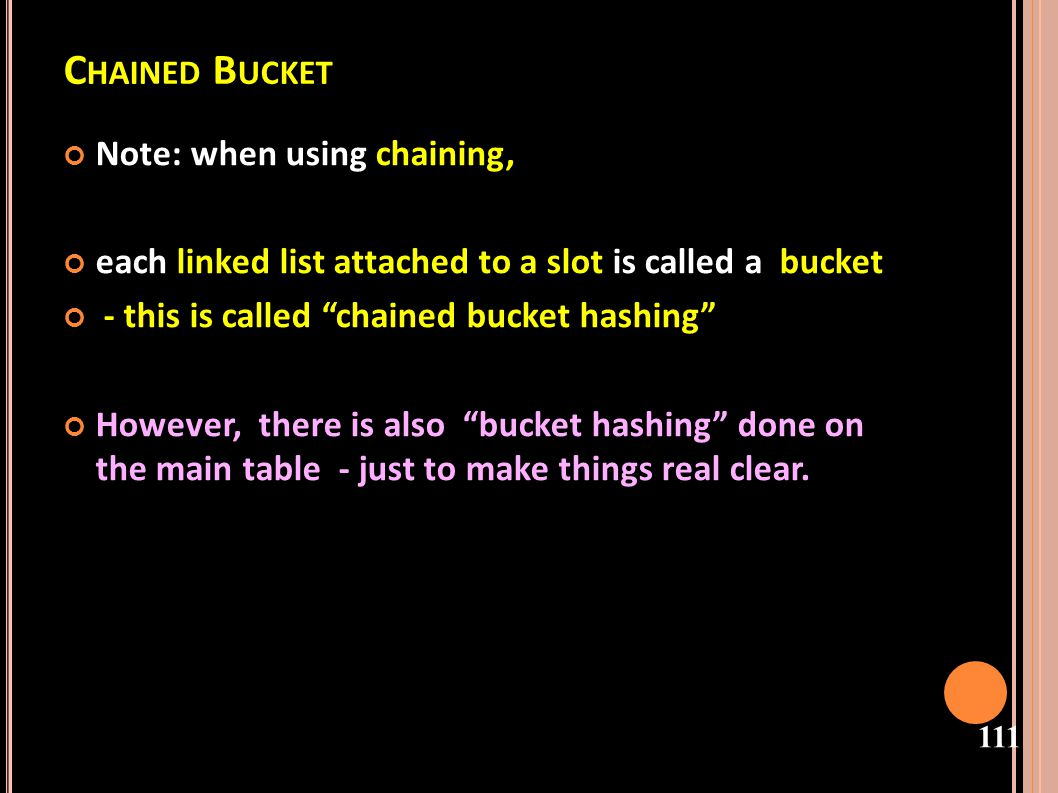 Chained Bucket Note: when using chaining,