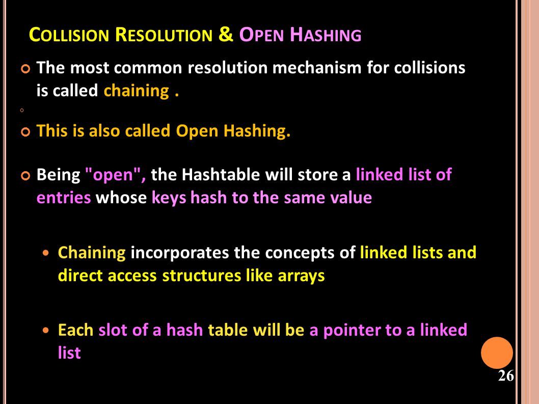 Collision Resolution & Open Hashing