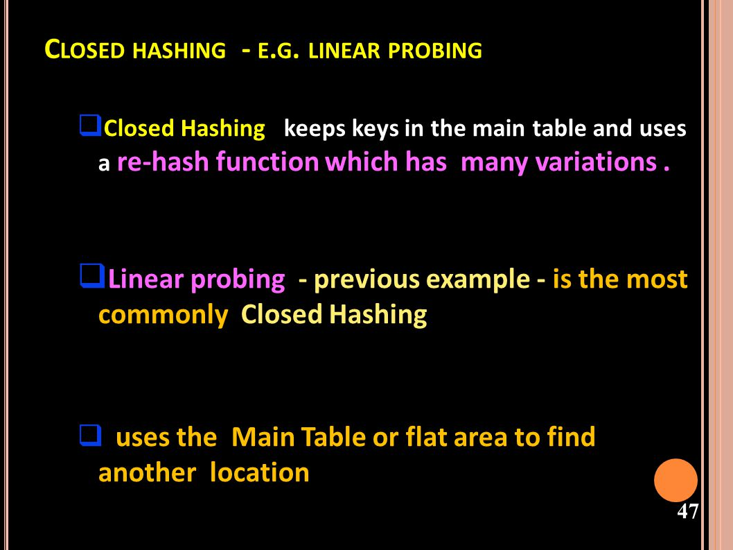 Closed hashing - e.g. linear probing