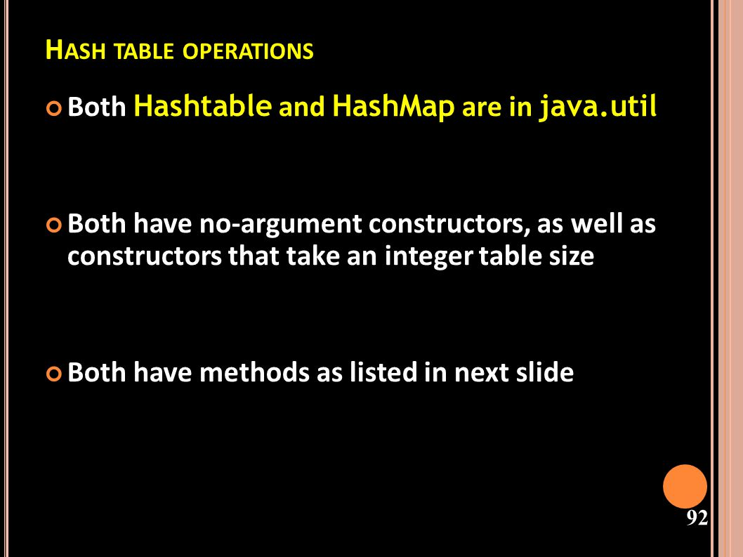 Hash table operations Both Hashtable and HashMap are in java.util