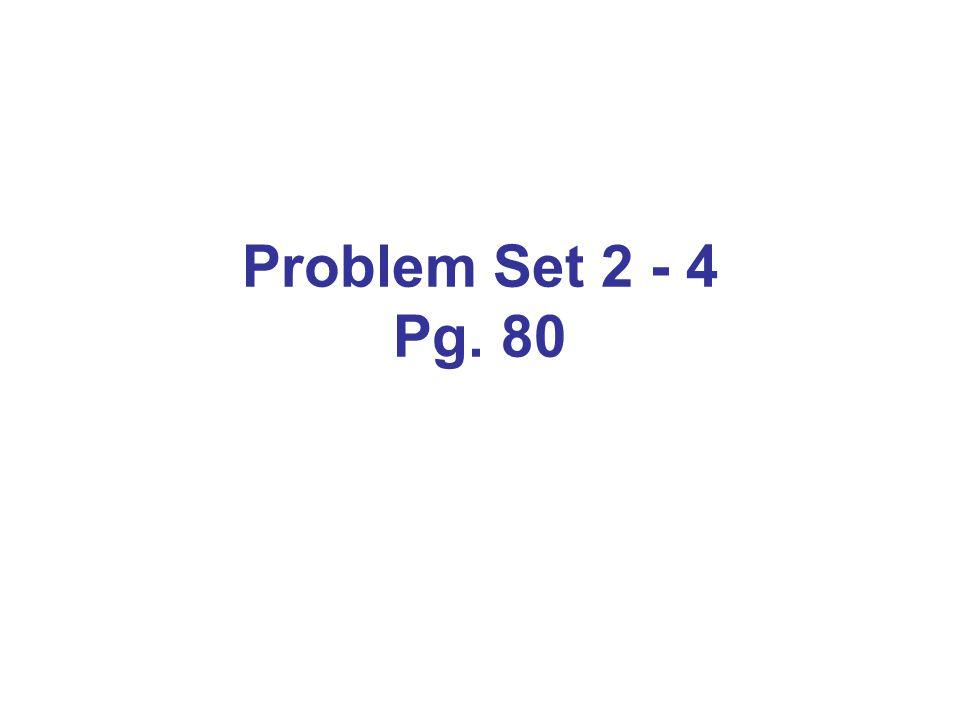 Problem Set 2 - 4 Pg. 80
