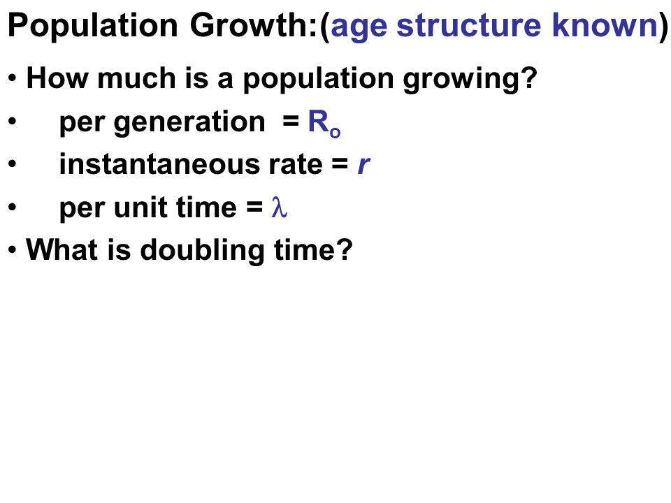 Population Growth:(age structure known)