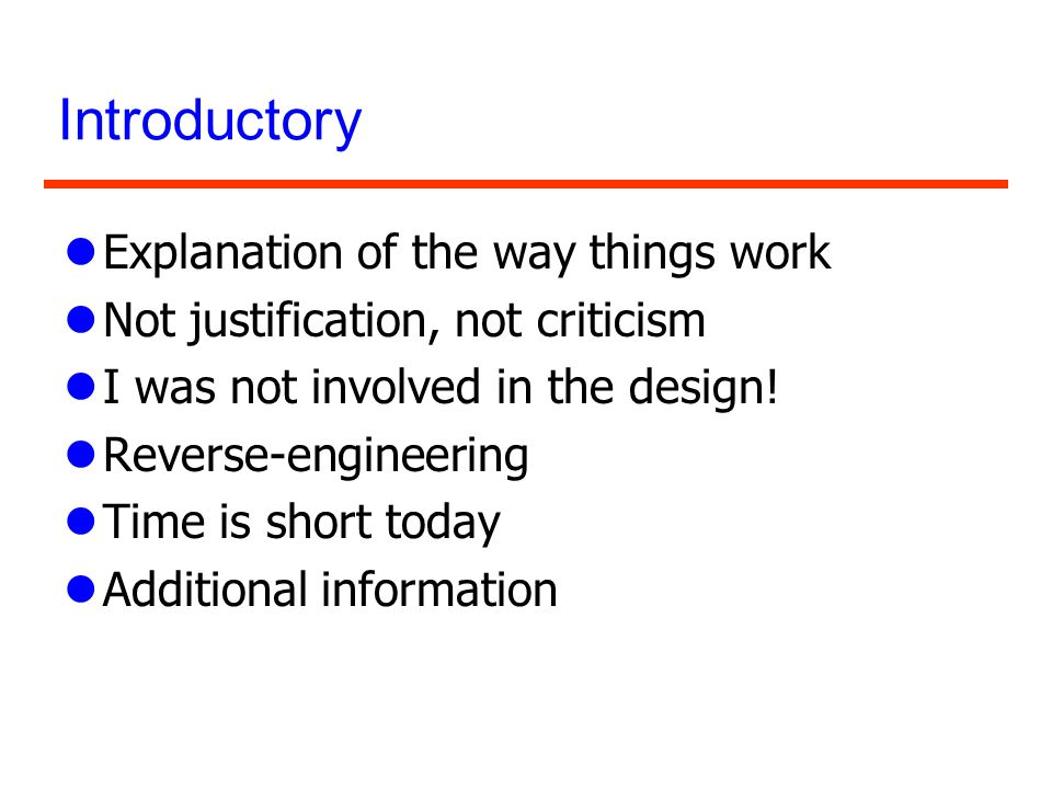 Introductory Explanation of the way things work