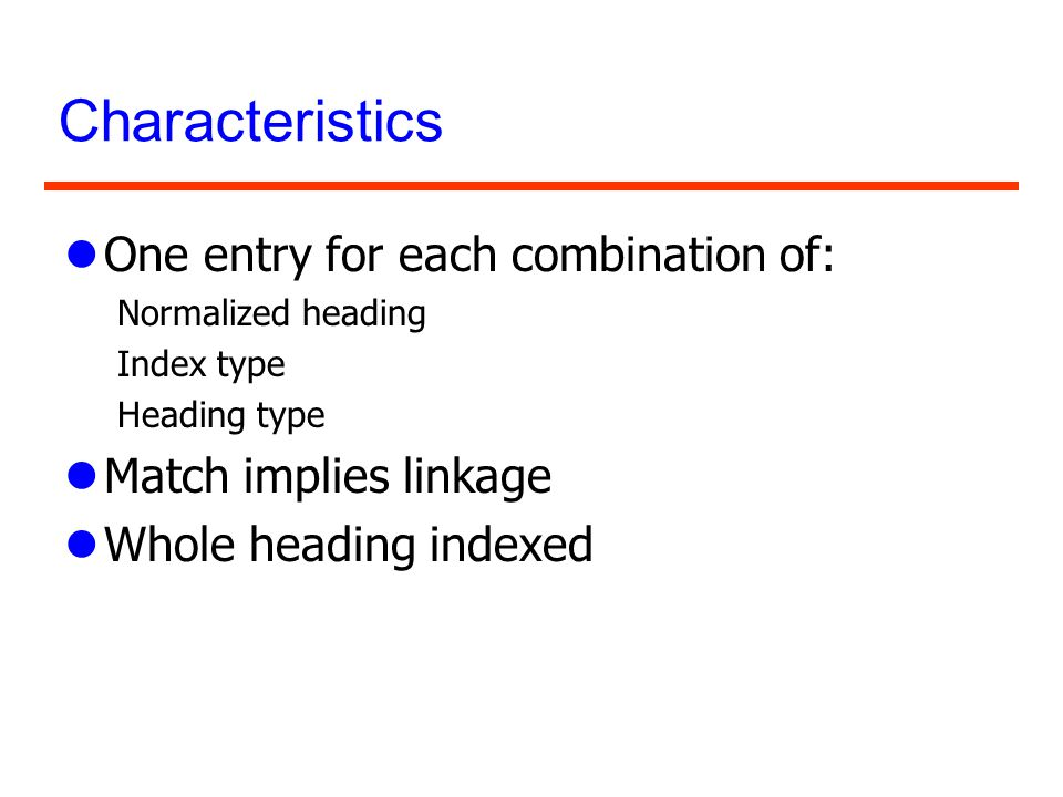 Characteristics One entry for each combination of: