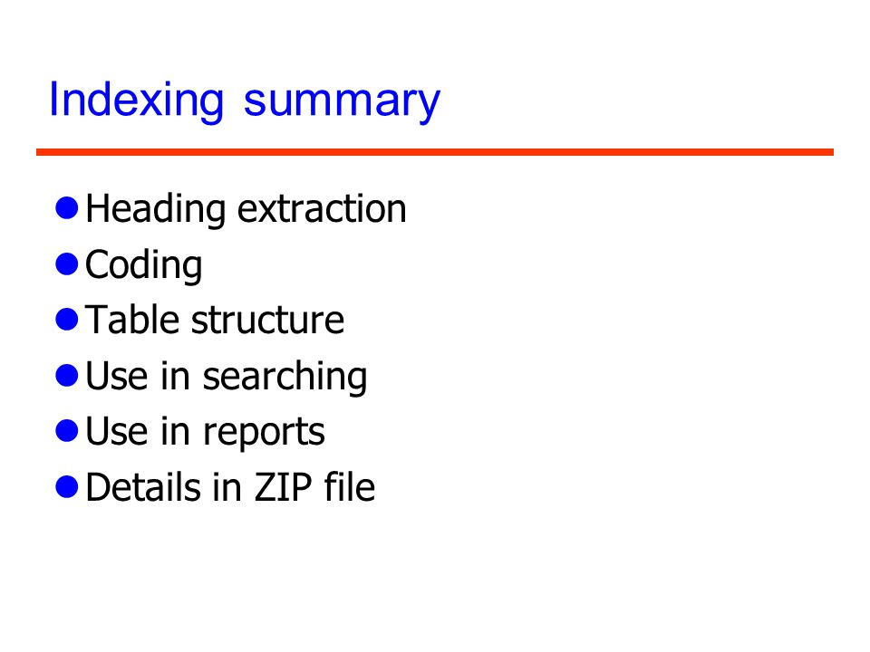 Indexing summary Heading extraction Coding Table structure