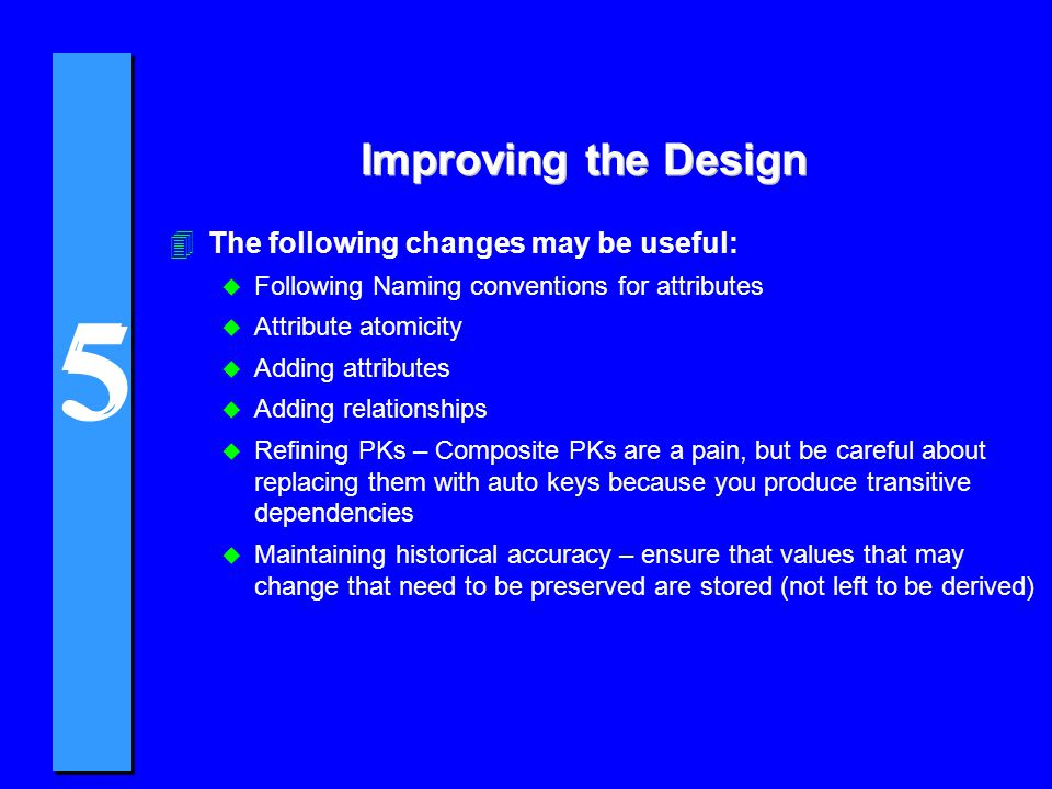 Improving the Design The following changes may be useful: