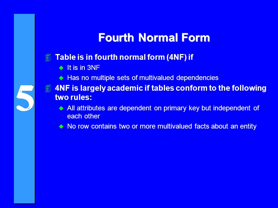 Fourth Normal Form Table is in fourth normal form (4NF) if