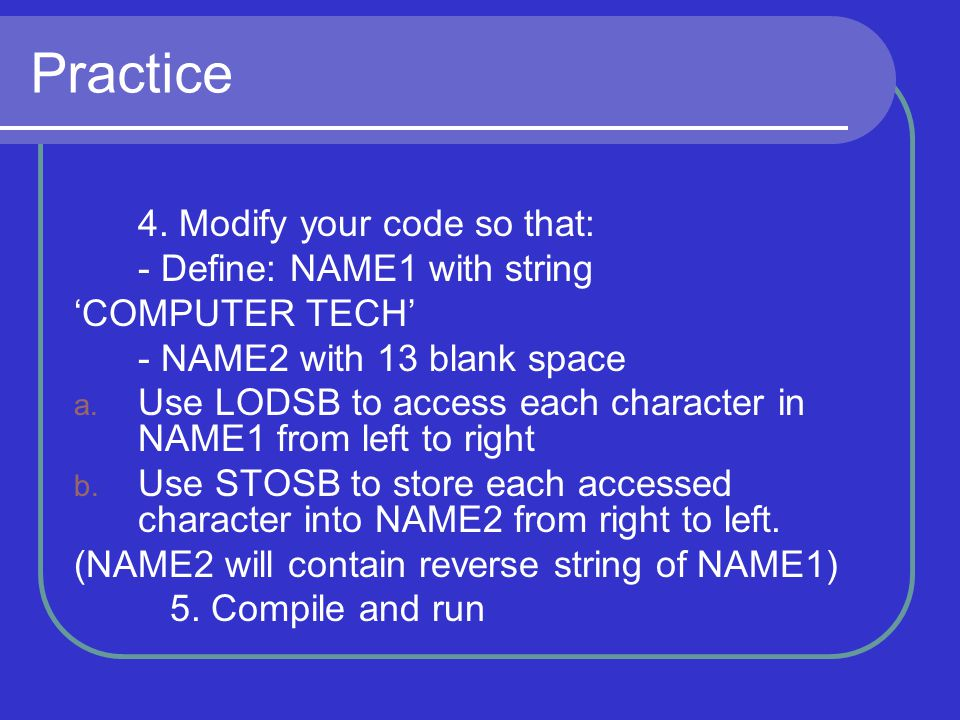 Practice 4. Modify your code so that: - Define: NAME1 with string