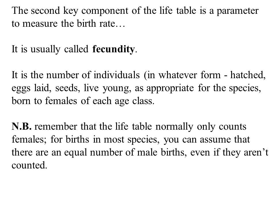The second key component of the life table is a parameter