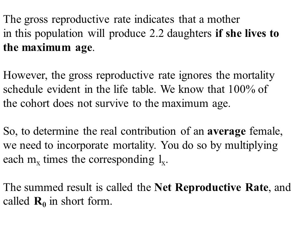 The gross reproductive rate indicates that a mother