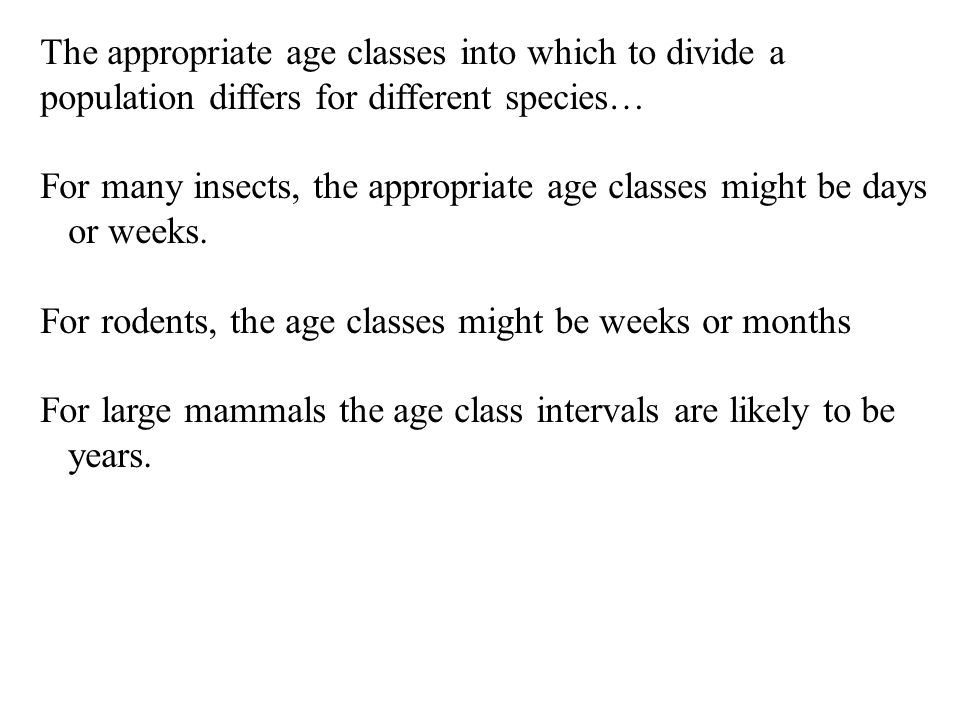 The appropriate age classes into which to divide a
