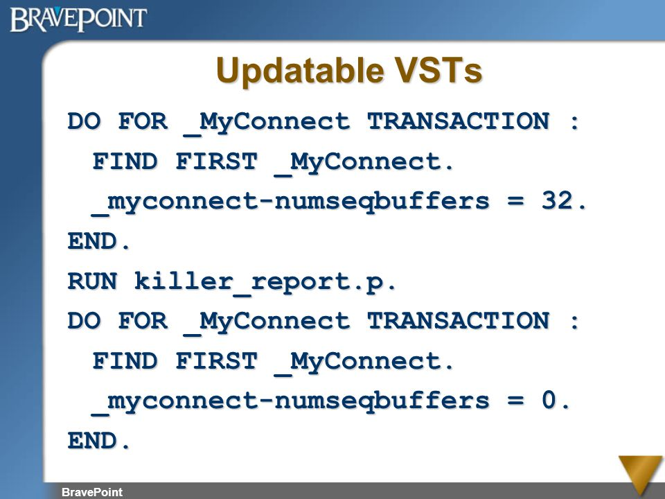 Updatable VSTs DO FOR _MyConnect TRANSACTION : FIND FIRST _MyConnect.