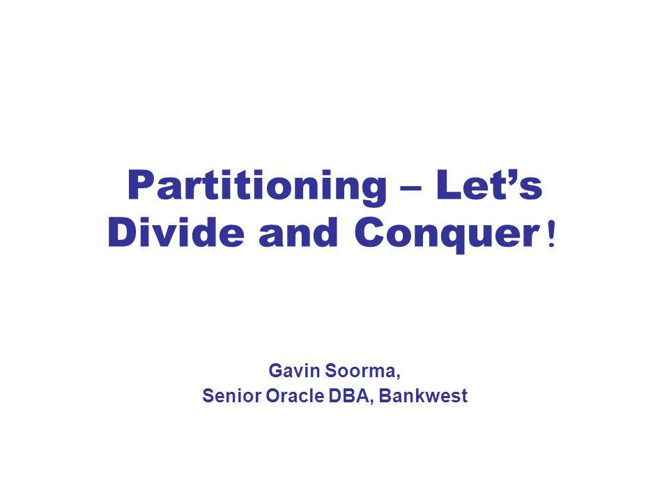 Partitioning – Let's Divide and Conquer!