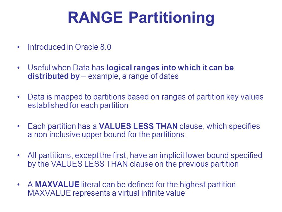RANGE Partitioning Introduced in Oracle 8.0