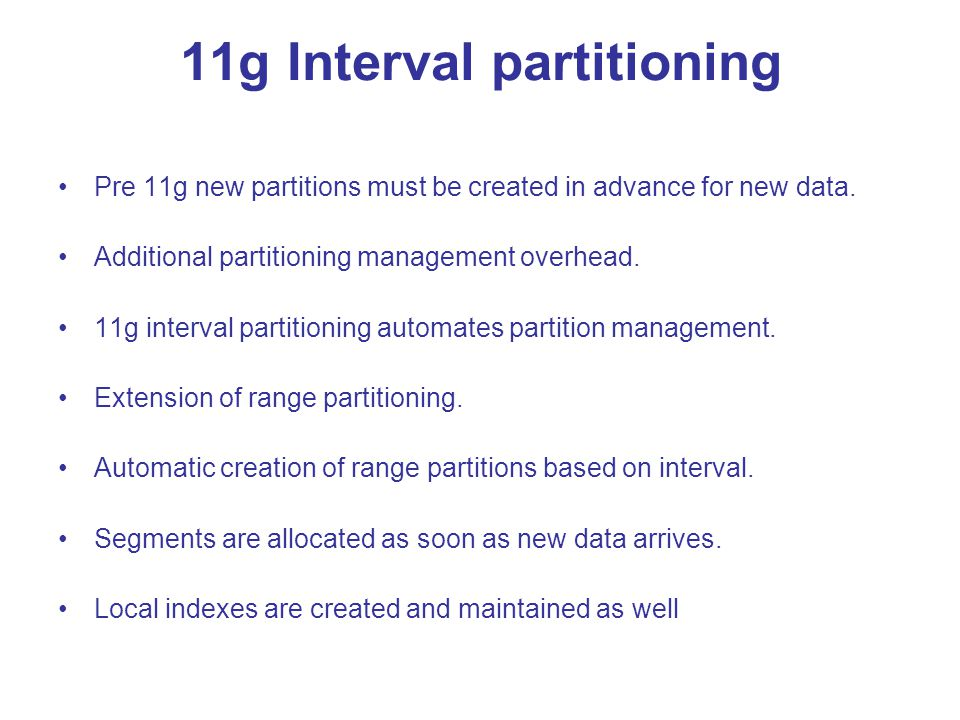 11g Interval partitioning