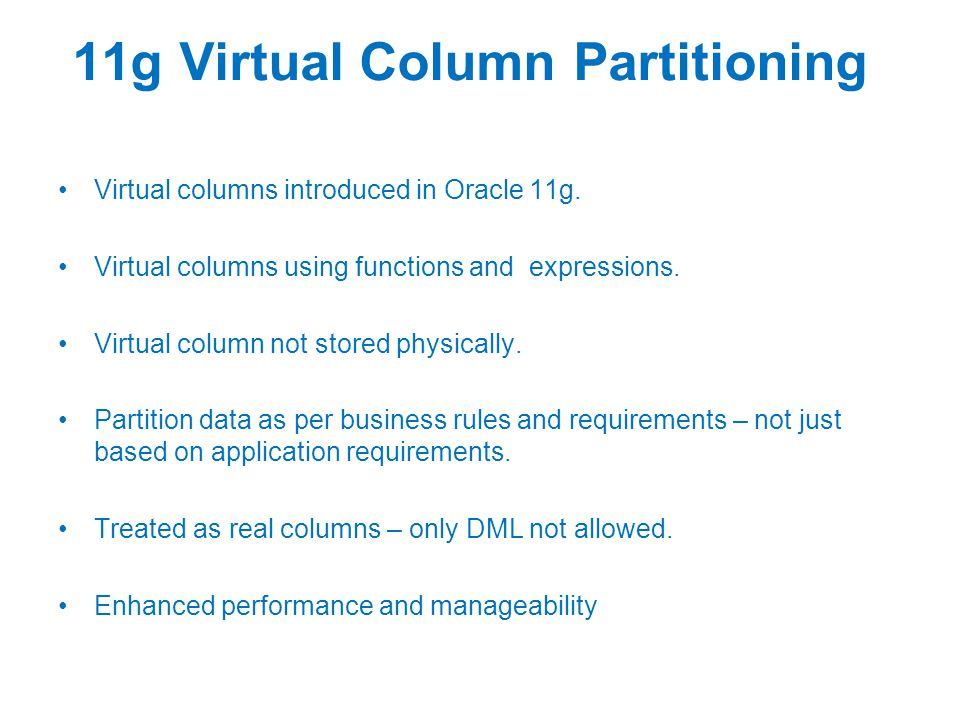11g Virtual Column Partitioning