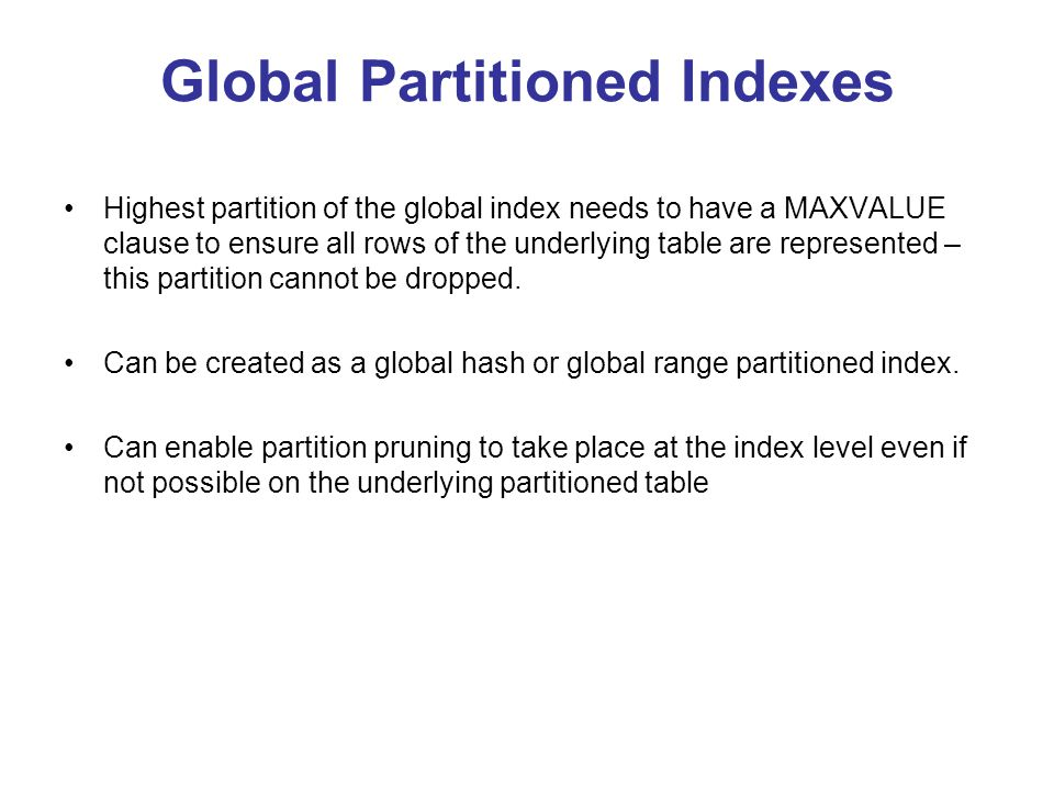 Global Partitioned Indexes