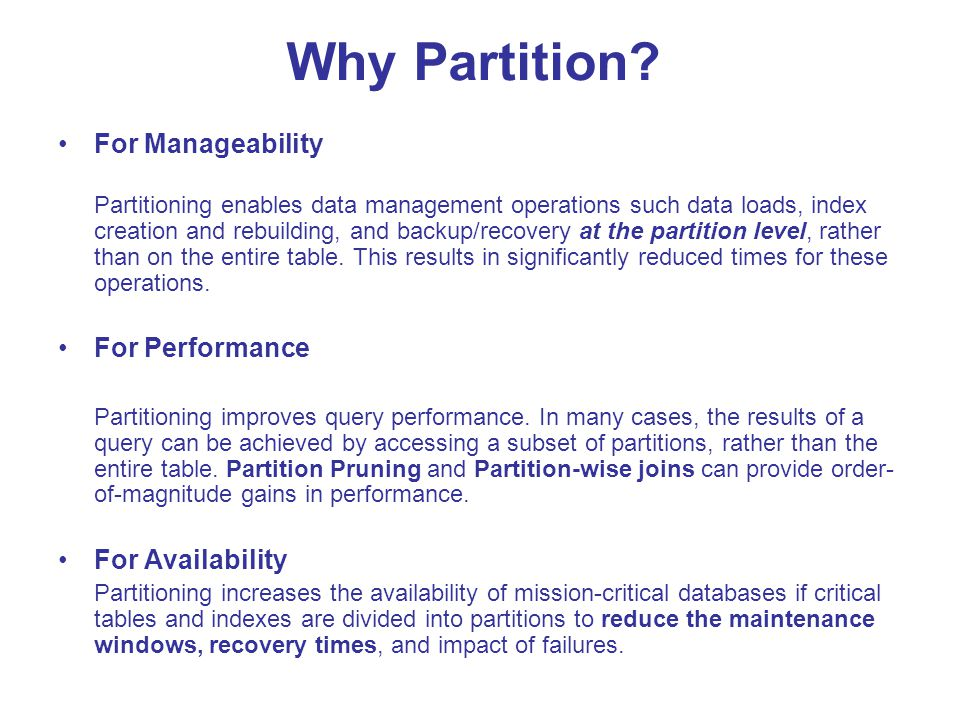 Why Partition For Manageability For Performance For Availability