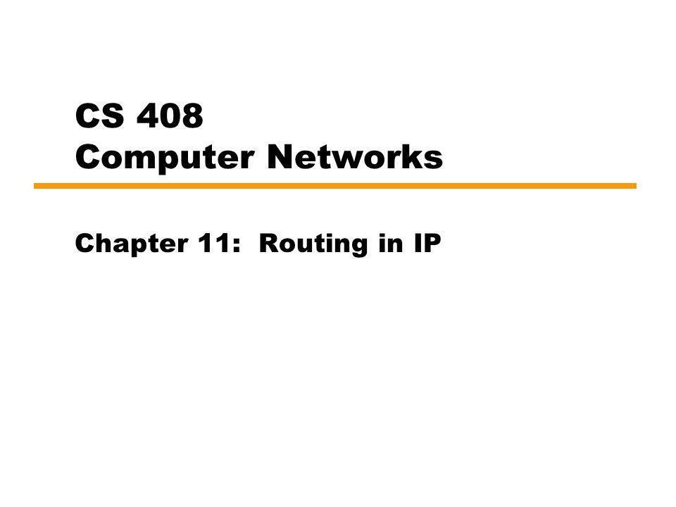 Interior Routing Protocols Chapter 11: Routing in IP