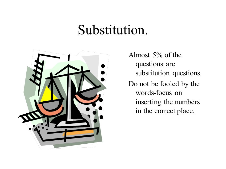 Substitution. Almost 5% of the questions are substitution questions.