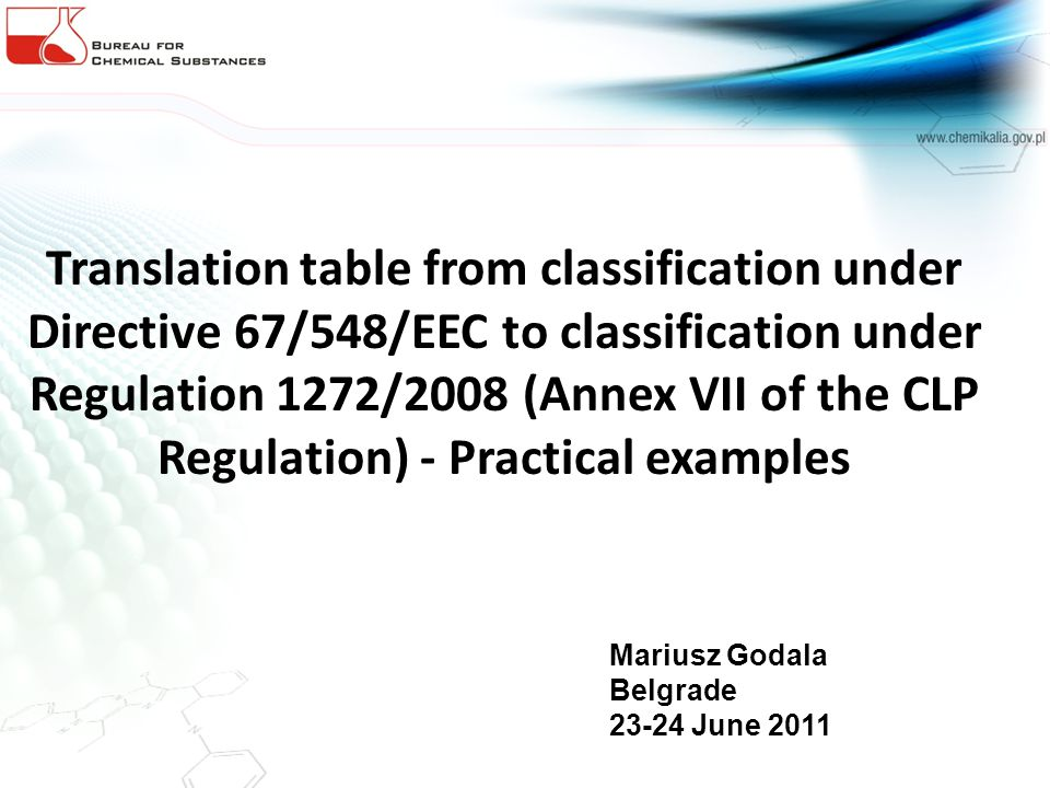 Translation table from classification under Directive 67/548/EEC to classification under Regulation 1272/2008 (Annex VII of the CLP Regulation) - Practical examples