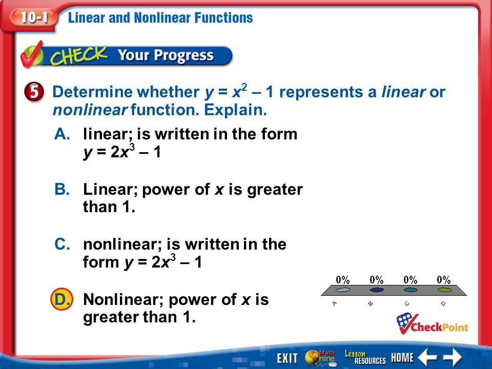 A. linear; is written in the form y = 2x3 – 1