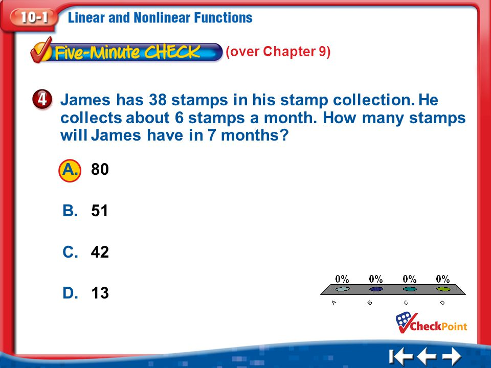 (over Chapter 9) James has 38 stamps in his stamp collection. He collects about 6 stamps a month. How many stamps will James have in 7 months