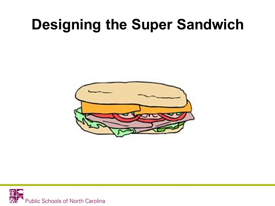 Designing the Super Sandwich