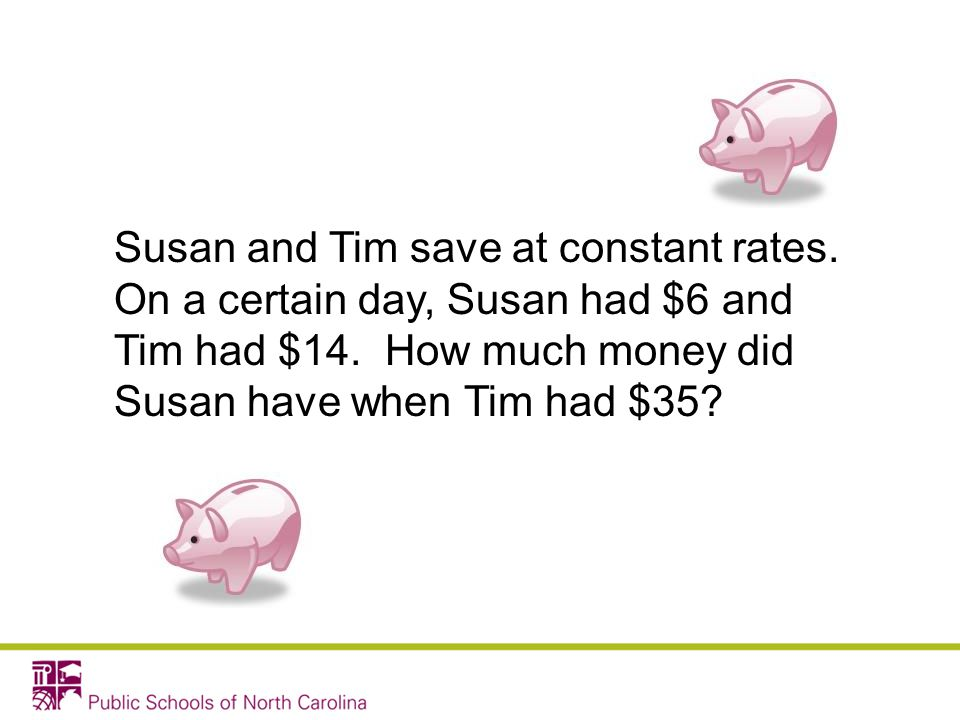 Susan and Tim save at constant rates