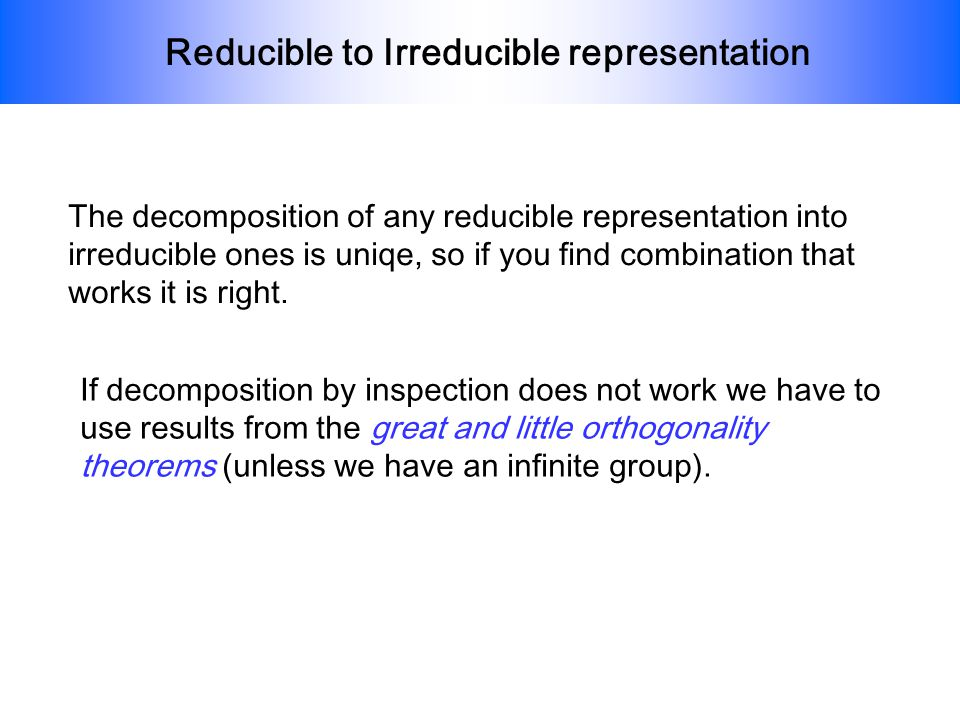 Reducible to Irreducible representation