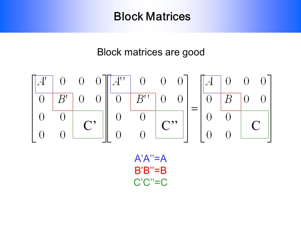 Block matrices are good