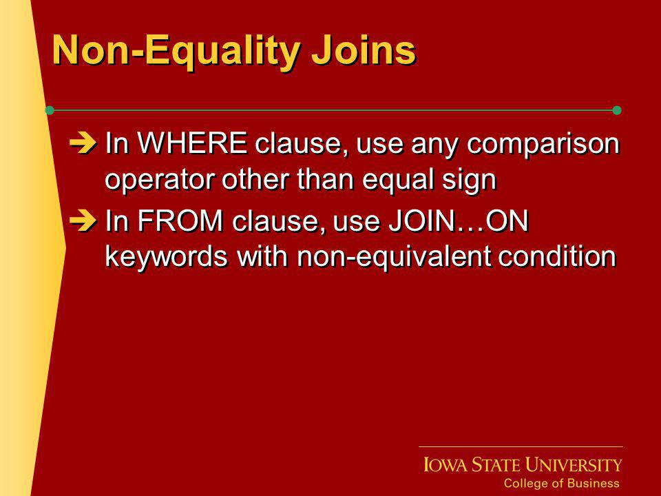 Non-Equality Joins In WHERE clause, use any comparison operator other than equal sign.