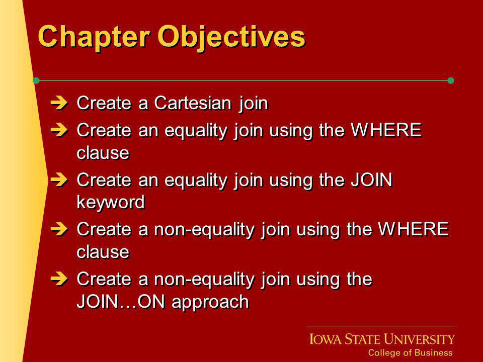 Chapter Objectives Create a Cartesian join