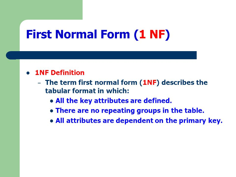 First Normal Form (1 NF) 1NF Definition