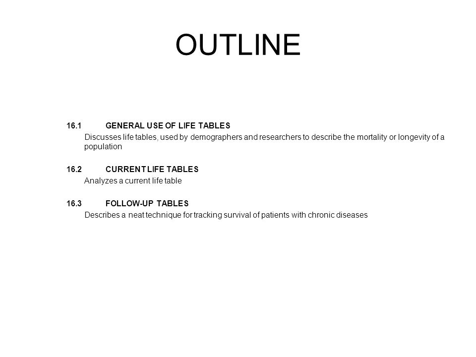 OUTLINE 16.1 GENERAL USE OF LIFE TABLES