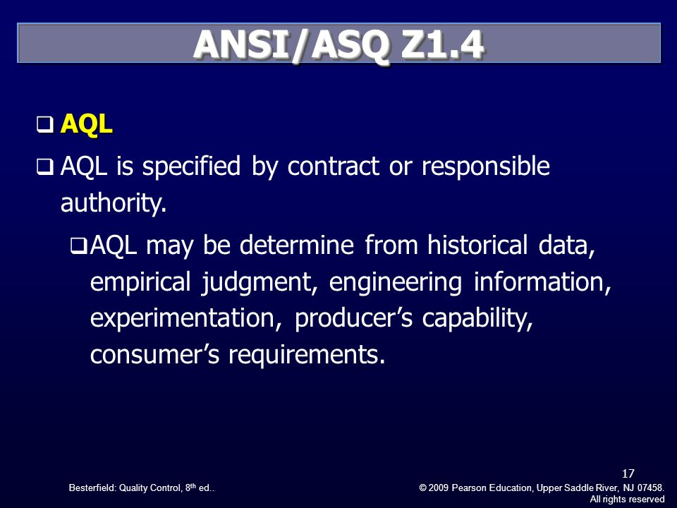 ANSI/ASQ Z1.4 AQL. AQL is specified by contract or responsible authority.