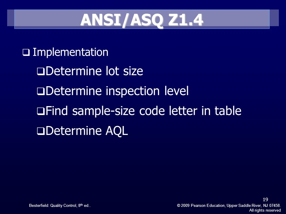 ANSI/ASQ Z1.4 Determine lot size Determine inspection level