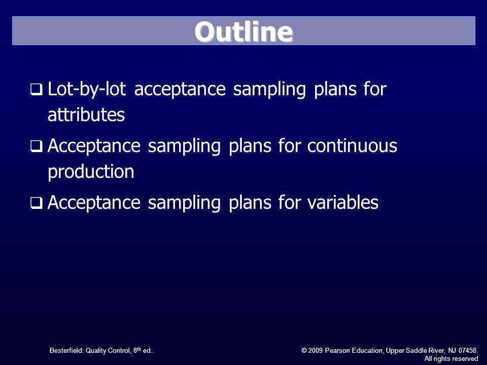 Outline Lot-by-lot acceptance sampling plans for attributes
